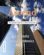 Cover of Ascend: The Catholic Faith for a New Generation